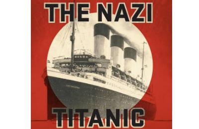 The Nazi Titanic by Robert P. Watson